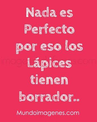 Nada es perfecto