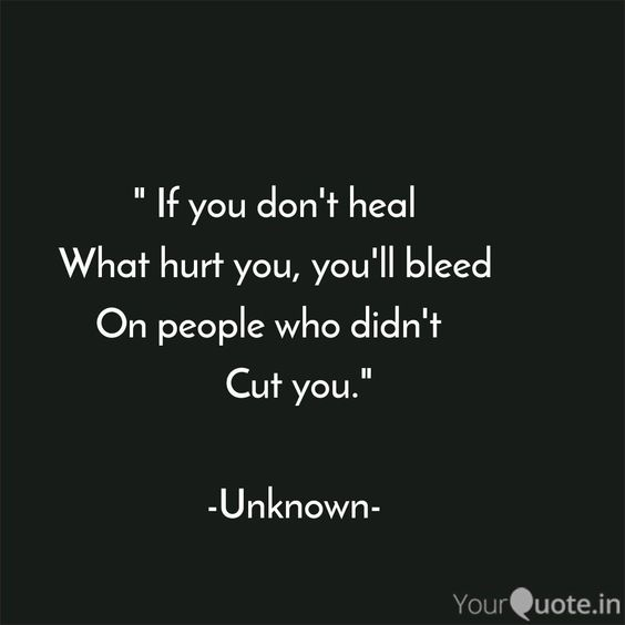 "Chinoy Pareek says, ' "" If you don't heal What hurt you, you'll bleed On peo... '. Read the best original quotes, shayari, poetry & thoughts by Chinoy Pareek on India's fastest growing Creative Social Network 