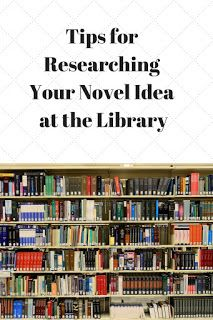 Tips for Researching you Novel Idea at the Library