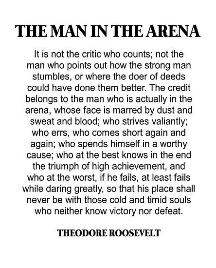 Man In The Arena Quote Print Poster Sticker It S Not The Critic Who Counts Theodore Ro Quotes To Live By Inspirational Quotes Motivation Roosevelt Quotes
