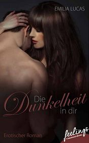 """""""Aufwühlend, zärtlich, dramatisch ..."""" mein neuer erotischer Roman. Ist das Cover nicht wunderschön? http://www.amazon.de/Die-Dunkelheit-Dir-Emilia-Lucas-ebook/dp/B00YI755K6/ref=asap_bc?ie=UTF8"""