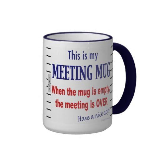 Sarkastische Büro-Tasse liest dieses ist meine Sitzungs-Tasse, wenn die Tasse die Sitzung ist vorbei leer ist. Haben Sie einen schönen Tag! Von der AngelCityArt.com-Tassensammlung