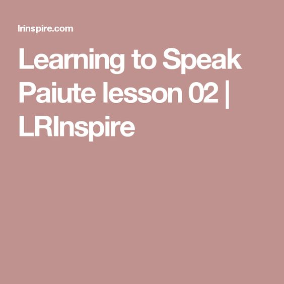 Learning to Speak Paiute lesson 02 | LRInspire