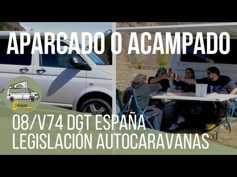 Aparcado O Acampado Legislación Sobre Autocaravanas En España Youtube Furgoneta Camper Casa Sobre Ruedas Caravanas