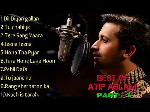 Best Of Atif Aslam Top 10 Songs Jukebox 2018 Top Hits Youtube Youtube Bollywood Songs Songs
