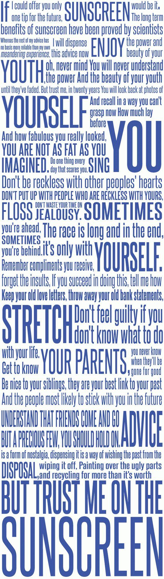 Favorite words of wisdom! Everybody's Free to Wear Sunscreen    followpics.co