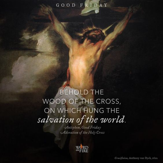 "April 14:  Good Friday ""Behold the wood of the Cross, on which hung the salvation of the world."" O come, O come and worship the Lord, O come let us worship the Lord."