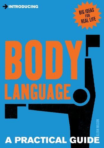 Introducing Body Language: A Practical Guide by Glenn Wilson, http://www.amazon.com/dp/B009S686B2/ref=cm_sw_r_pi_dp_9nW8sb035GQJ1