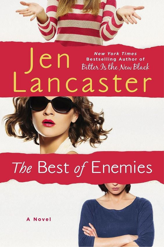 """Sure, we love Jen Lancaster's laugh-out-loud hilarious memoirs, but her fiction totally rocks, too. In a novel told in alternating perspectives, The Best of Enemies is the story two former college friends who have turned into mortal """"frenemies."""""""