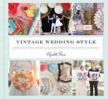 Vintage Wedding Style by Savannah, Elizabeth Demos 9781452102092 | Books | Taltrade