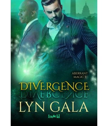 Aberrant Magic 3: Divergence by Lyn Gala, a multicultural gay urban fantasy romance from Loose Id