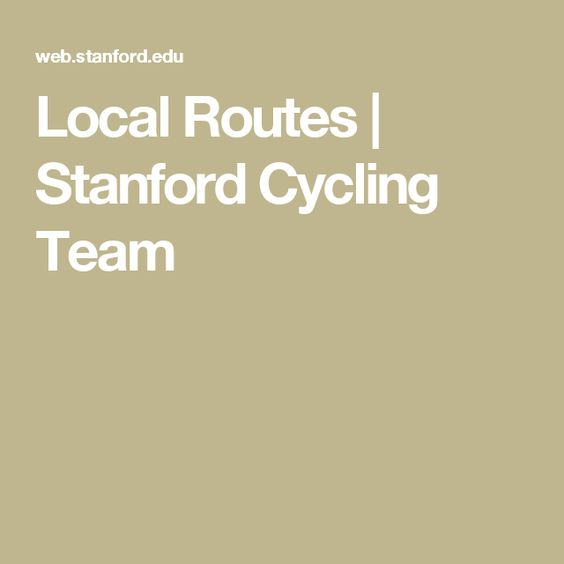Local Routes | Stanford Cycling Team
