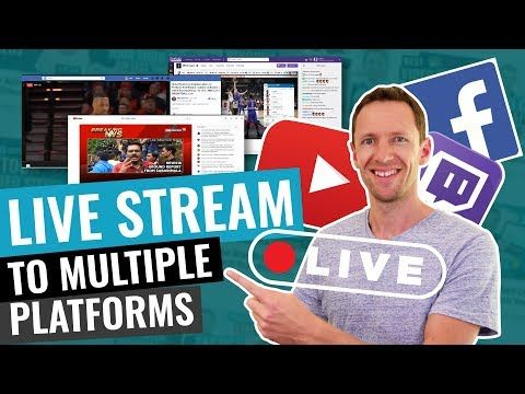 Live Stream To Multiple Platforms At The Same Time How To Simulcast Youtube Video Marketing Streaming Youtube Live