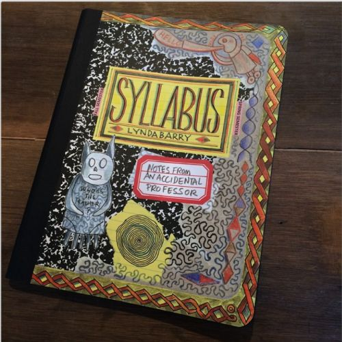 """Here is a picture of Professor Bootsy's newest book, """"Syllabus"""" published by Drawn and Quarterly debuting at SPX (Small Press Expo) in Washington DCon September 13th. Can you dig it? Professor Bootsy (AKA Lynda Barry) knew that you could!"""