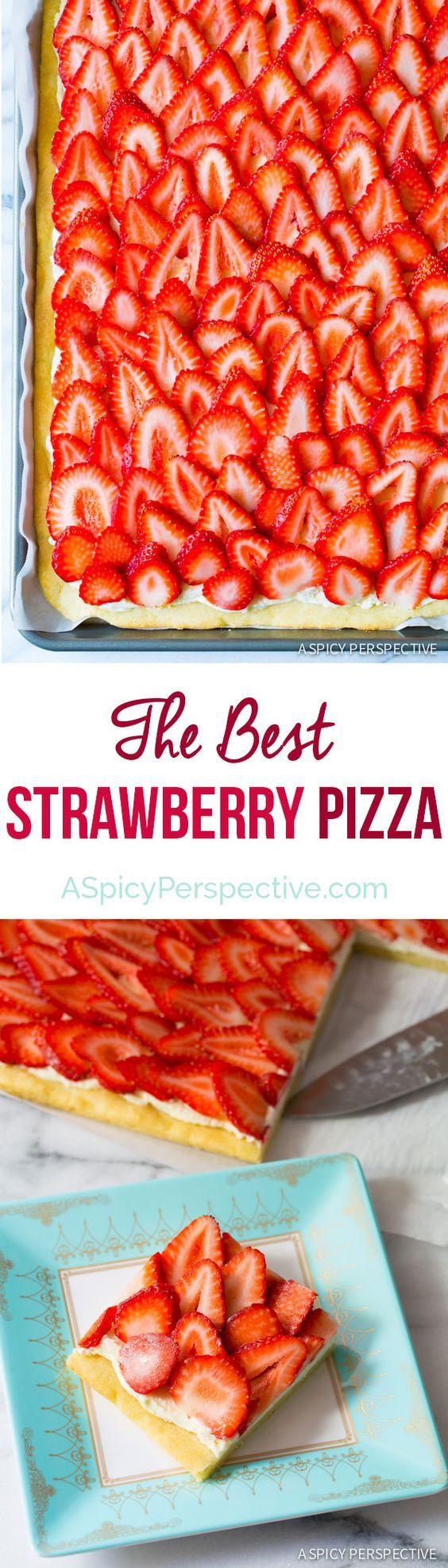 The Absolute BEST Strawberry Pizza - on ASpicyPerspective... strawberry summer
