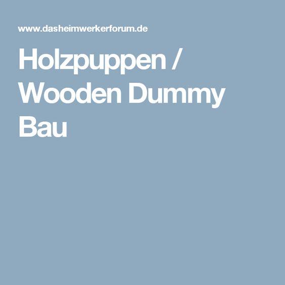 Holzpuppen / Wooden Dummy Bau