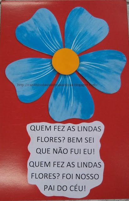 cantico quem fez as lindas flores - Pesquisa Google