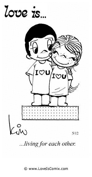 El amor es ... vivir uno para el otro.
