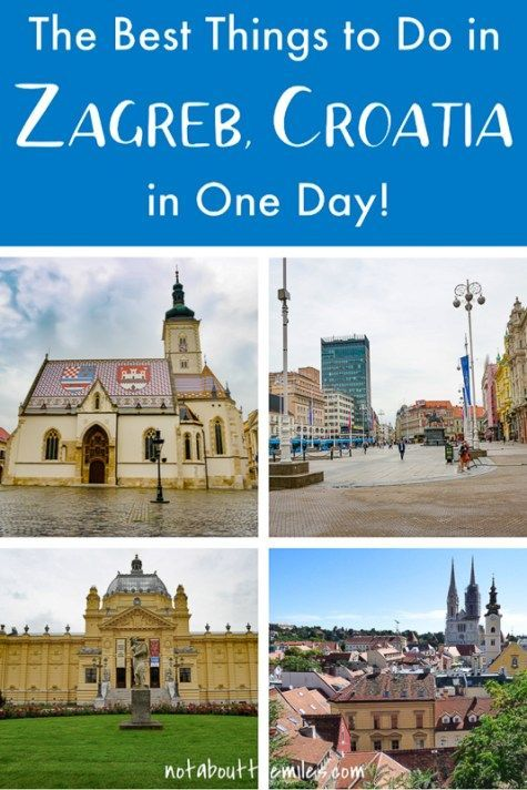 Zagreb In One Day 10 Fun Things To Do In Croatia S Capital It S Not About The Miles Croatia Travel Croatia Europe Travel