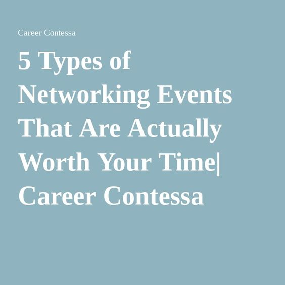 5 Types of Networking Events That Are Actually Worth Your Time| Career Contessa
