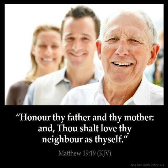 "Honor thy father and thy mother: and, Thou shalt love thy neighbor as thyself"" (Matthew 19:19). #KWMinistries"