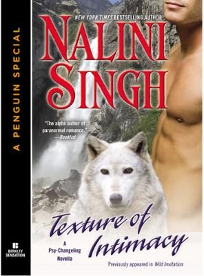 Texture of Intimacy by Nalini Singh, Click to Start Reading eBook, A PSY/CHANGELING NOVELLA from the author of Shards of Hope, Shield of Winter, and Heart of Obsidian..: