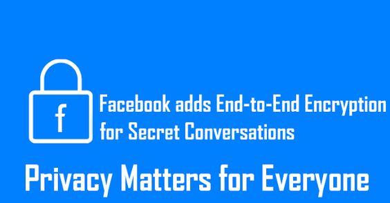 Facebook Messenger adds Secret Conversations