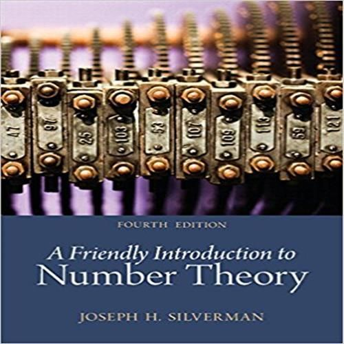 Solutions Manual For A Friendly Introduction To Number Theory 4th Edition By Silverman Download Solutions Manual For A Friendly Number Theory Textbook Theories