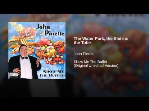 The water park, the slide, and the tube- John Pinnette