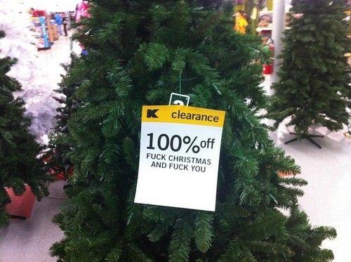 Fuck Christmas.