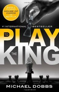 To Play the King (Michael Dobbs) | New and Used Books from Thrift Books