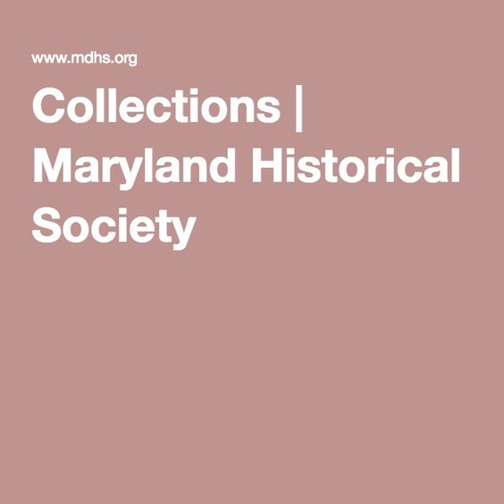 Collections | Maryland Historical Society