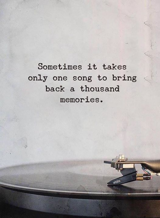 Sometimes It Takes Only One Song To Bring Back A Thousand Memories Good Memories Quotes Old Memories Quotes Old Love Quotes