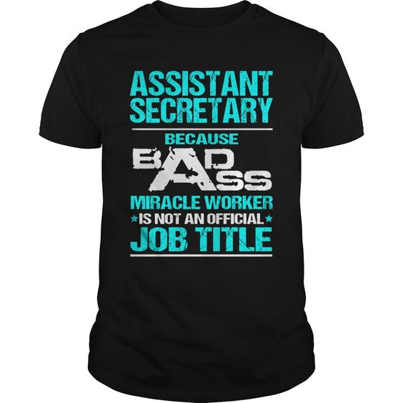 ASSISTANT SECRETARY Because BADASS Miracle Worker Isn't An Official Job Title…