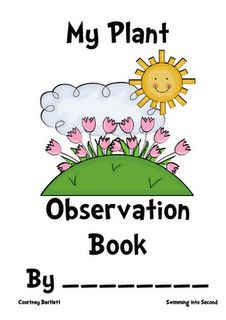 I can use this in my unit, if the student grow plants in my classroom. They can use this observation book to write down what they see.