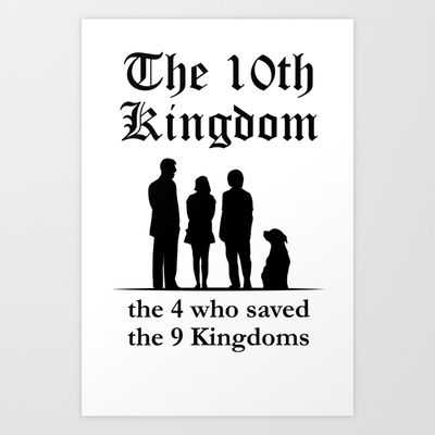 The 10th Kingdom: The 4 Who Saved the 9 Kingdoms Art Print by Nautilus - $17.68