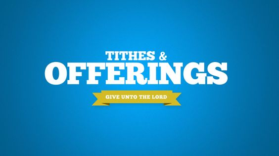 Tithes and Offerings: