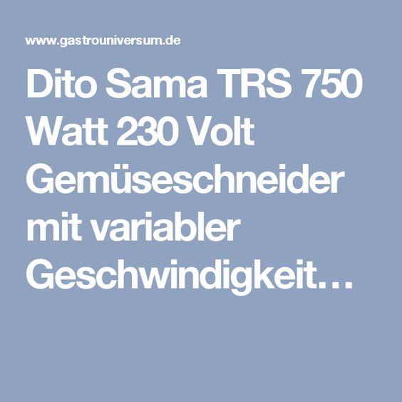 Dito Sama TRS 750 Watt 230 Volt Gemüseschneider mit variabler Geschwindigkeit…