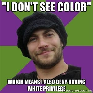 """color blind privilege gallagher Work, determination, thrift and investments in education"""" (gallagher np)  to  dismantle the colorblind ideology, we must also dismantle white privilege white."""