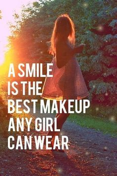 A smile is the best makeup any girl can wear: