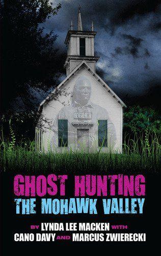 Ghost Hunting the Mohawk Valley by Lynda Lee Macken, http://www.amazon.com/dp/0982958013/ref=cm_sw_r_pi_dp_gfW-pb1HNFK4P