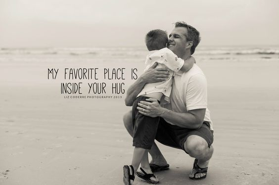 My Favorite Place Is Inside Your Arms Quote For Father And Son