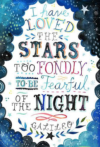 I have loved the stars too fondly to be fearful of the night. Inspiring quotes about #strength and #love. Re-pin to inspire.   mobile9