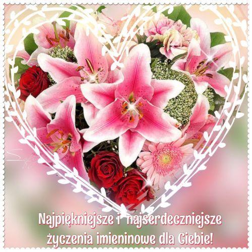 Kartka Pod Tytulem Najpieknieksze Zyczenia Imieninowe Dla Ciebie Flowers Plants Rose