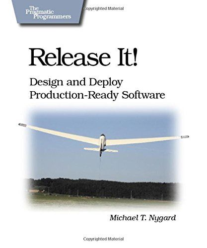 Release It!: Design and Deploy Production-ready Software (Pragmatic Programmers)