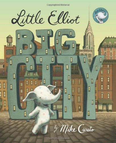 Little Elliot, Big City - Mike Curato. Shopswell | Shopping smarter together.™