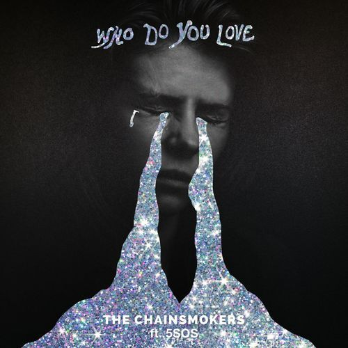 Who Do You Love The Chainsmokers Ft 5 Seconds Of Summer 2019