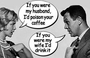 Funny! Since my husband retired, he is sure I'm trying to poison him in one way or another.... what a dork, this made me LOL