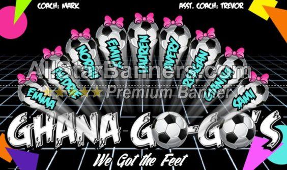 Ghana Gogos soccer banner idea from AllStarBanners.com We do soccer banners, baseball banners, softball banners, football banners and team banners for any sport.
