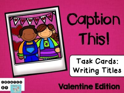 Valentine Task Cards: Caption This!  Writing Titles or Stories from WingedOne on TeachersNotebook.com -  (11 pages)  - Write Titles or Stories with these Picture Task Cards!